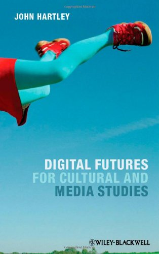 Digital Futures for Cultural and Media Studies 9780470671009