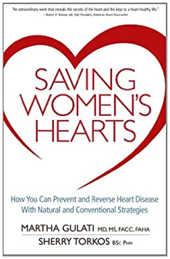 Saving Women's Hearts: How You Can Prevent and Reverse Heart Disease with Natural and Conventional Strategies 9780470678459