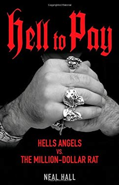 Hell to Pay: Hells Angels vs. the Million-Dollar Rat 9780470680964