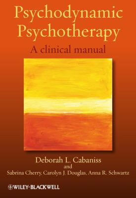 Psychodynamic Psychotherapy: A Clinical Manual 9780470684719