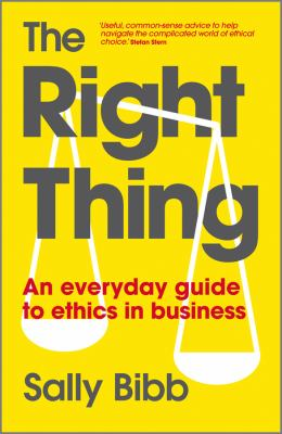 The Right Thing: An Everyday Guide to Ethics in Business 9780470688533