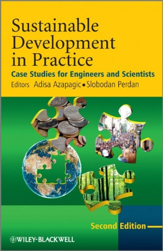 Sustainable Development in Practice: Case Studies for Engineers and Scientists - 2nd Edition