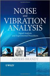 Noise and Vibration Analysis: Signal Analysis and Experimental Procedures 11156536