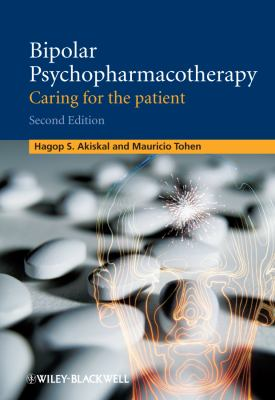 Bipolar Psychopharmacotherapy: Caring for the Patient 9780470747216