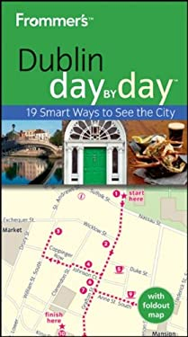 Frommer's Dublin Day by Day [With Map] 9780470749944