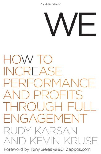 We: How to Increase Performance and Profits Through Full Engagement 9780470767436