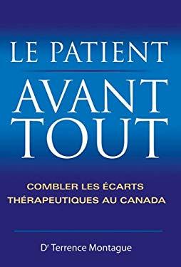 Le Patient Avant Tout: Combler Les Ecarts Therapeutiques Au Canada 9780470837221