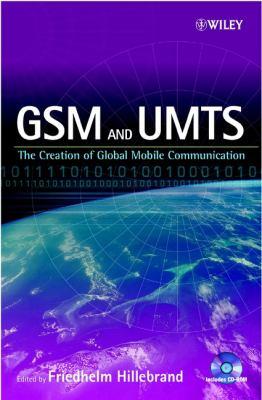 GSM and Umts: The Creation of Global Mobile Communication 9780470843222