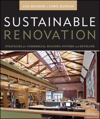 Sustainable Renovation: Strategies for Commercial Building Systems and Envelope 9780470872611
