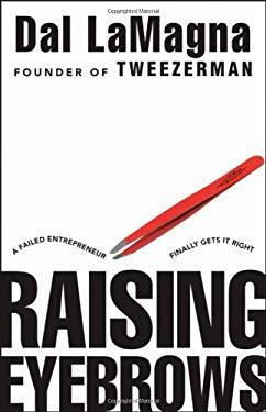Raising Eyebrows: A Failed Entrepreneur Finally Gets It Right 9780470874370