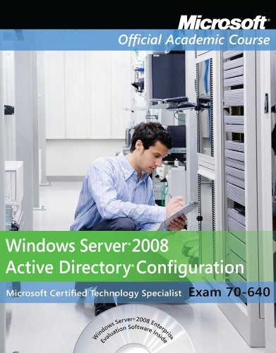Microsoft Server 2008 Active Directory Configuration: Microsoft Certified Technology Specialist, Exam 70-640 [With Paperback Book] 9780470874981