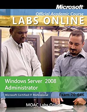 Exam 70-646: Windows Server 2008 Administrator with Moac Labs Online Set 9780470875063