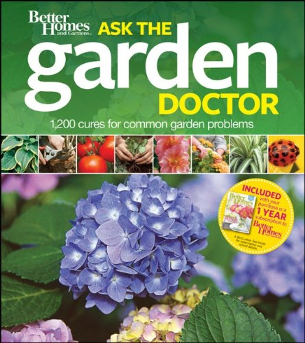 Better Homes & Gardens Ask the Garden Doctor: 1,200 Cures for Common Garden Problems 9780470878422