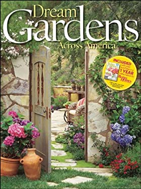 Better Homes & Gardens Dream Gardens Across America [With 1 Year Subscription to Better Homes & Gardens]