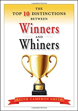 The Top 10 Distinctions Between Winners and Whiners 9780470885864