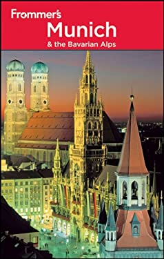Frommer's Munich and the Bavarian Alps 9780470887295