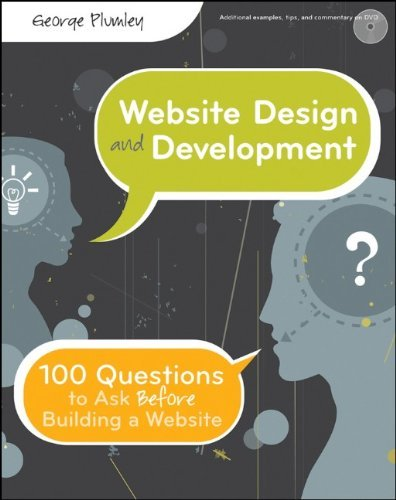 Website Design and Development: 100 Questions to Ask Before Building a Website [With CDROM] 9780470889527