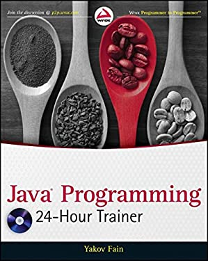 Java Programming 24-Hour Trainer [With DVD ROM] 9780470889640