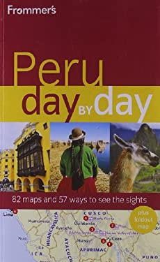 Frommer's Peru Day by Day [With Foldout Map] 9780470890714