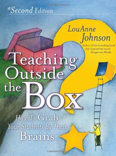 Teaching Outside the Box: How to Grab Your Students by Their Brains 9780470903742