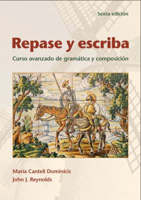 Repase y Escriba: Curso Avanzado de Gramatica y Composicion