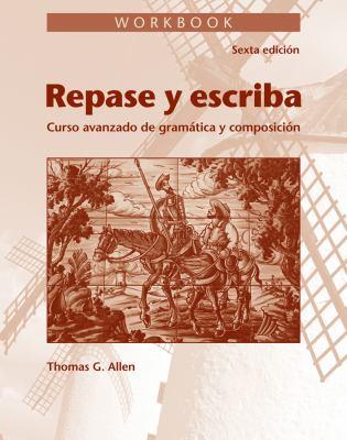 Repase y Escriba Workbook: Curso Avanzado de Gramtica y Composicion 9780470909256