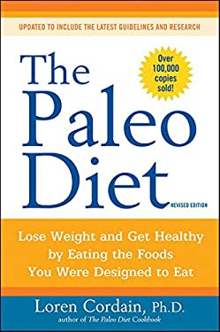 The Paleo Diet: Lose Weight and Get Healthy by Eating the Foods You Were Designed to Eat 9780470913024