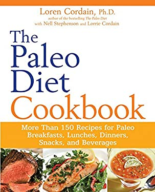 The Paleo Diet Cookbook: More Than 150 Recipes for Paleo Breakfasts, Lunches, Dinners, Snacks, and Beverages 9780470913048