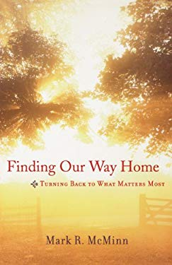 Finding Our Way Home: Turning Back to What Matters Most 9780470914694