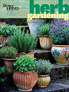 Better Homes and Gardens Herb Gardening 9780470919163