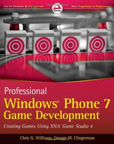 Professional Windows Phone 7 Game Development: Creating Games Using Xna Game Studio 4 9780470922446