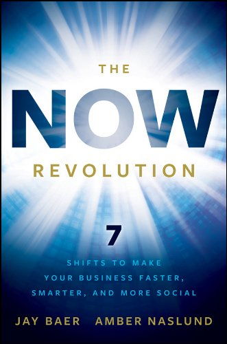 The Now Revolution: 7 Shifts to Make Your Business Faster, Smarter, and More Social 9780470923276