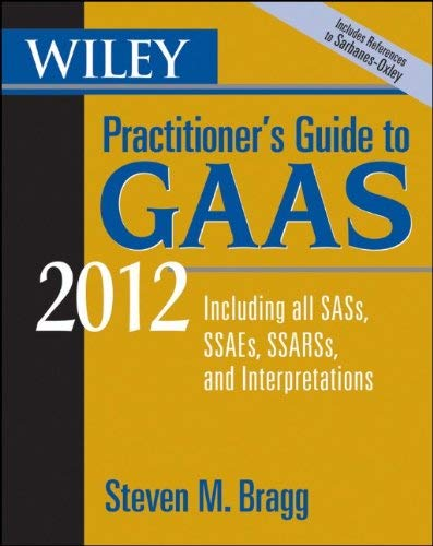 Wiley Practitioner's Guide to GAAS: Covering All SASs, SSAEs, SSARSs, and Interpretations 9780470923955