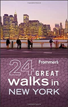 Frommer's 24 Great Walks in New York 9780470928158