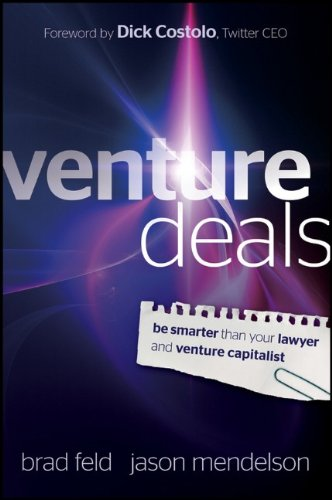 Venture Deals: Be Smarter Than Your Lawyer and Venture Capitalist 9780470929827
