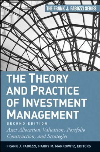 The Theory and Practice of Investment Management: Asset Allocation, Valuation, Portfolio Construction, and Strategies 9780470929902