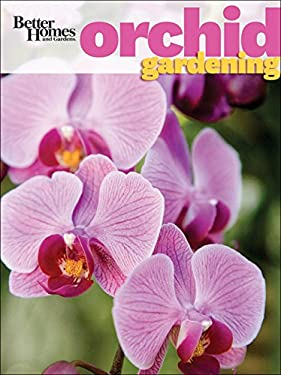 Better Homes and Gardens Orchid Gardening 9780470930281