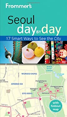 Frommer's Seoul Day by Day [With Map] 9780470931448