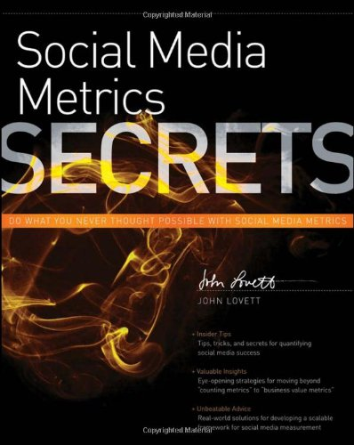 Social Media Metrics Secrets: Do What You Never Thought Possible with Social Media Metrics 9780470936276