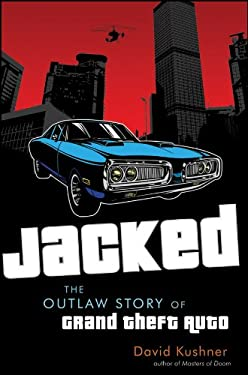 Jacked: The Outlaw Story of Grand Theft Auto 9780470936375