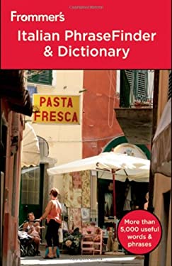 Frommer's Italian Phrasefinder & Dictionary 9780470936498