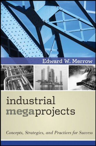 Industrial Megaprojects: Concepts, Strategies, and Practices for Success 9780470938829