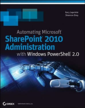 Automating Microsoft SharePoint 2010 Administration with Windows PowerShell 2.0 9780470939208