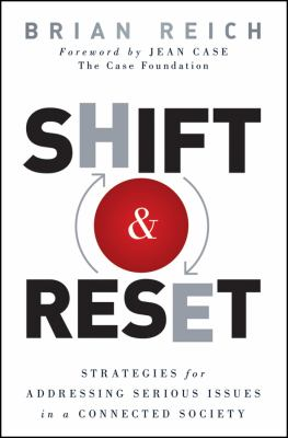 Shift & Reset: Strategies for Addressing Serious Issues in a Connected Society 9780470942673