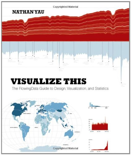 Visualize This: The FlowingData Guide to Design, Visualization, and Statistics 9780470944882