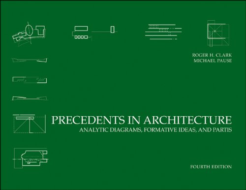 Precedents in Architecture: Analytic Diagrams, Formative Ideas, and Partis 9780470946749