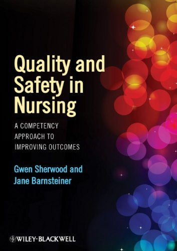 Quality and Safety in Nursing: A Competency Approach to Improving Outcomes 9780470959589