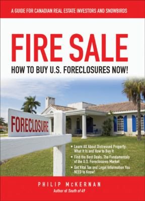 Fire Sale: How to Buy U.S. Foreclosures Now! 9780470964125