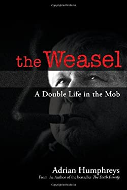 The Weasel: A Double Life in the Mob 9780470964514