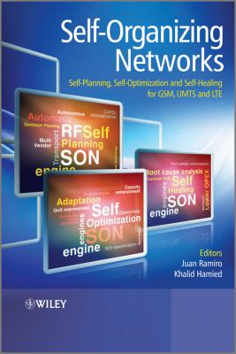 Self-Organizing Networks: Self-Planning, Self-Optimization and Self-Healing for GSM, UMTS and LTE 9780470973523